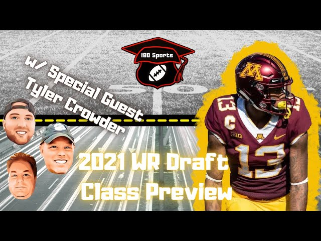 2021 Wide Receiver Draft Class w/ Special Guest Tyler Crowder
