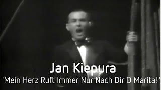 Jan Kiepura - Mein Herz Ruft Immer Nur Nach Dir O Marita!