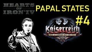 HoI4 - Kaiserreich - Papal States - Uniting the Catholic Lands - Part 4