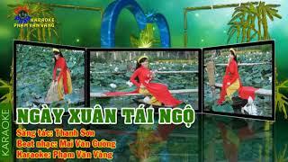 NGAY XUAN TAI NGO - KARAOKE SONG CA VOI [ NGOC HUONG ]