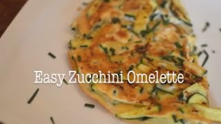 How To Make An Easy Zucchini/courgette Omelette