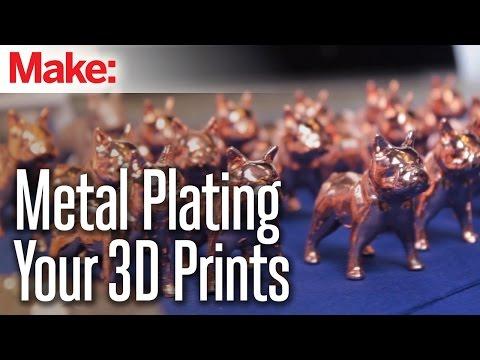 Metal Plating Your 3D Prints