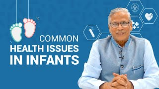 Common Health Issues in Infants - Dr Kamalesh Bansal Explains