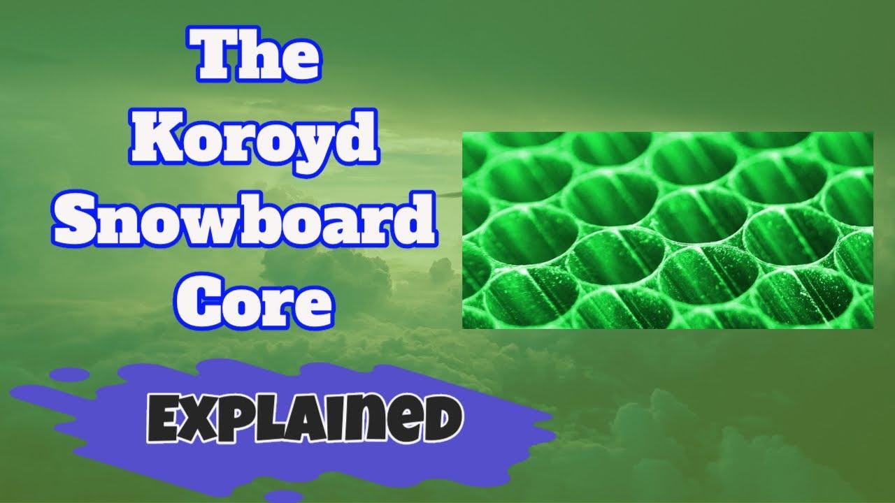 The Koroyd Snowboard Core: Explained