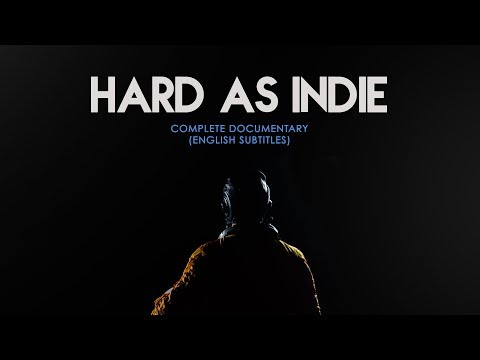 Hard as Indie (2018) - Full Documentary [English Version]