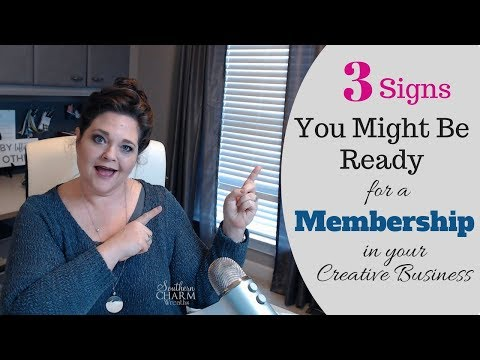 3 Signs You Might Be Ready for a Membership in Your Creative Business