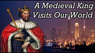 How Medieval Kings Would See Today
