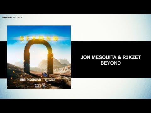 Jon Mesquita, R3ckzet - Beyond (Original Mix) [Free Download]