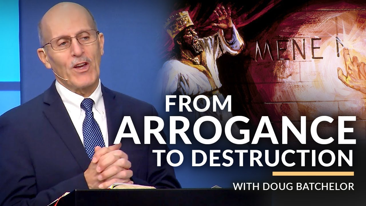 """From Arrogance To Destruction"" with Doug Batchelor (Amazing Facts)"
