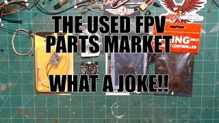 SELLING USED FPV PARTS?  MIGHT AS WELL KEEP IT!!