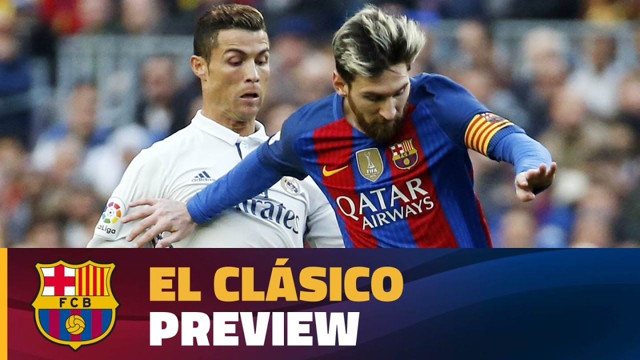 the-match-preview-of-el-clsico-between-real-madrid-and-fc-barcelona