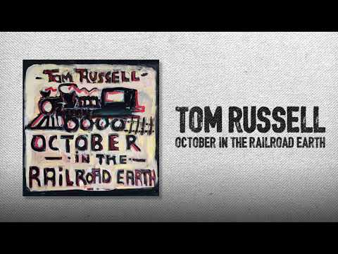 Tom Russell - October in the Railroad Earth Mp3