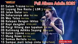 Adella Terbaru Full Album 2021 Yeni Inka Salam Tresno Layang Doa Restu Jalan Datar MP3