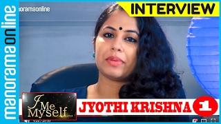 Jyothi Krishna | Exclusive Interview | Part 1/2 | I Me Myself | Manorama Online
