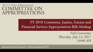 Full Committee Markup: FY18 CJS & Financial Services Appropriations Bills (EventID=106248)