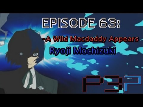 Persona 3 Portable Playthrough Ep 63: -A Wild Mac Daddy Appears- Ryoji Mochizuki