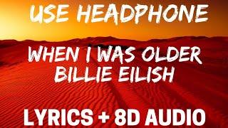Billie Eilish - when I was older  ( Lyrics / Spanish / Letra  / 8D AUDIO ) | Lyrics + Spanish + 8D