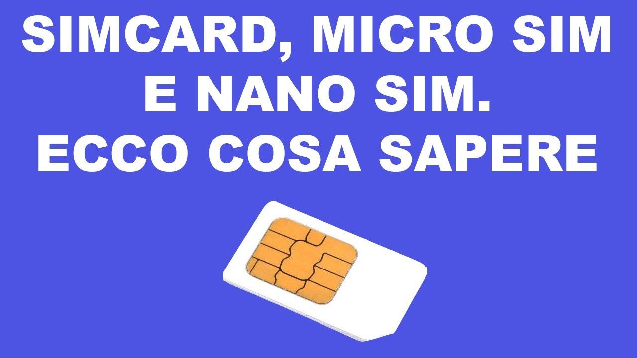 Sim card, Microsim e nanosim, ecco cosa sapere! - YouTube