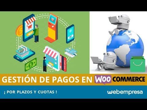 Gestión de pagos por plazos y cuotas en WooCommerce
