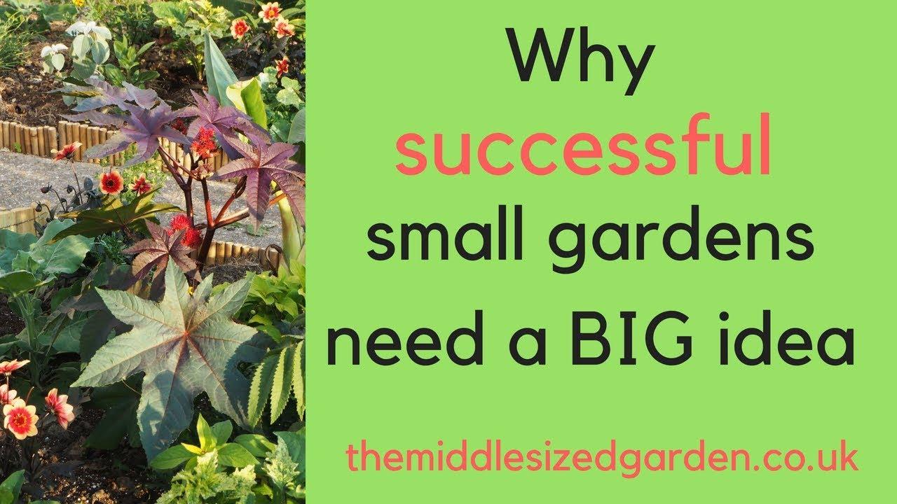 Why A Small Garden Needs A Big Idea Youtube