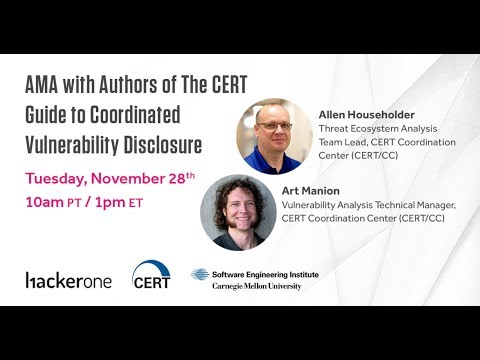 AMA with Authors of The CERT Guide to Coordinated Vulnerability Disclosure