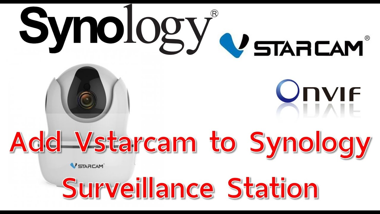 Vstarcam IP camera Add to Synology Surveillance Station