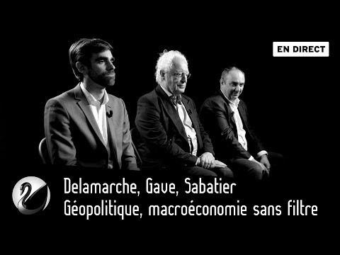 Delamarche, Gave, Sabatier : Géopolitique, macroéconomie sans filtre [EN DIRECT]