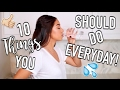 10 Things You Should Do Everyday! | Jeanine Amapola