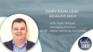 """Dairy farm debt remains high"" with Scott Wishart"