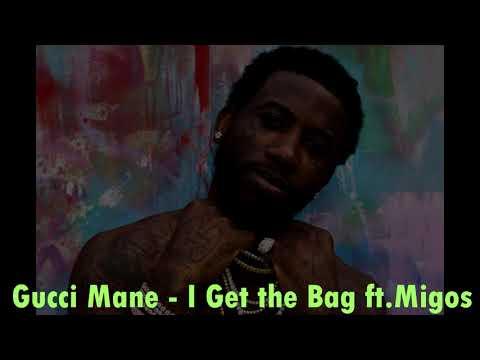 Gucci Mane - I Get The Bag ft.Migos (mp3) +DOWNLOAD