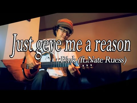 Just give me a reason - P!nk (ft.Nate Ruess) - / Fingerstyle Guitar / cover by Nobu