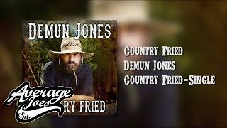 Demun Jones - Country Fried ( Audio)