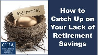 How to Catch Up on Your Lack of Retirement Savings