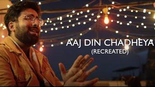 Aaj Din Chadheya (Recreated) | Stavya Kaila | Rahat Fateh Ali Khan | Love Aaj Kal