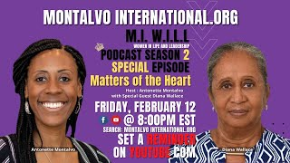 M.I. W.I.L.L. Podcast Season 2: Special Episode -- Matters of the Heart w/ Diana Wallace