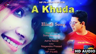 A KHUDA (Suraj ) || Latest bollywood Hindi song || Sing by Suraj Bandwal ||Label NP FILMS
