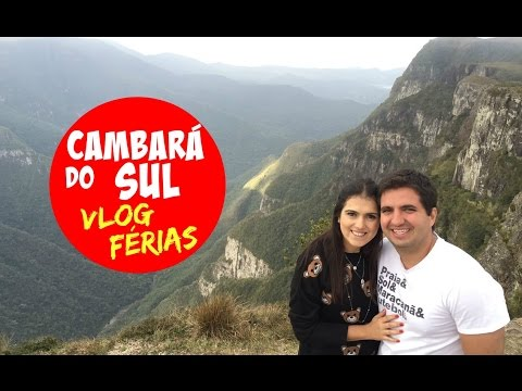 AS BELEZAS DE CAMBARÁ DO SUL - VLOG DE FÉRIAS 2