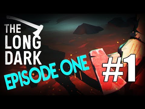 Let's Play THE LONG DARK | Episode One | #1