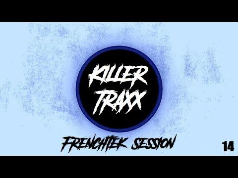 Killer Traxx - Frenchtek Session 14 [Set]