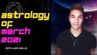 MARCH 2021 MONTHLY ASTROLOGY FORECAST | All major transits EXPLAINED