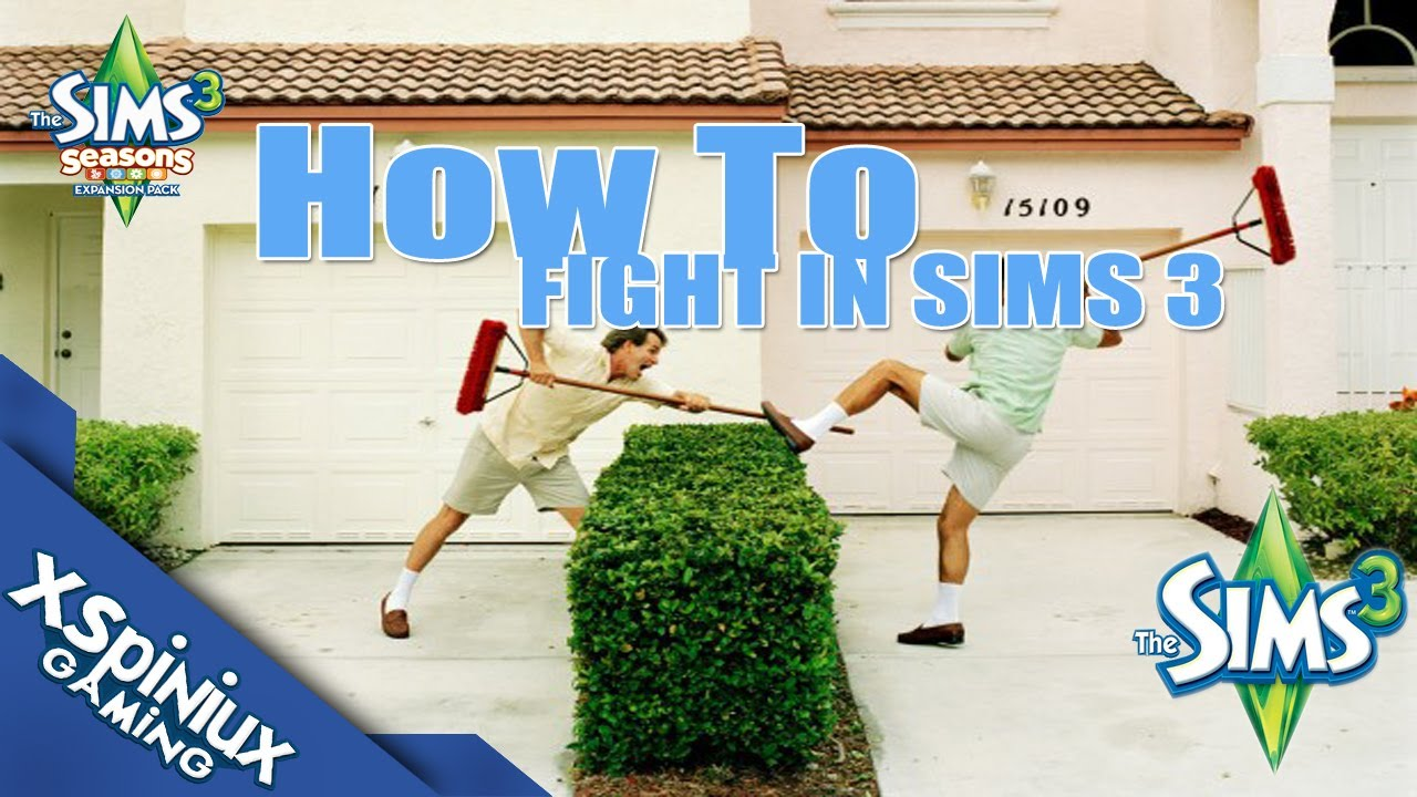 Sims 3 [Saisons] - HOW TO FIGHT ! - YouTube