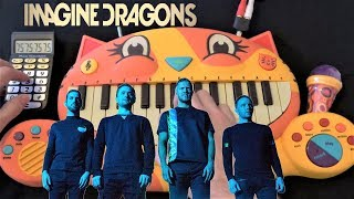 Imagine Dragons RADIOACTIVE BELIEVER DEMONS THUNDER ON A CAT PIANO AND A DRUM CALCULATOR.mp3