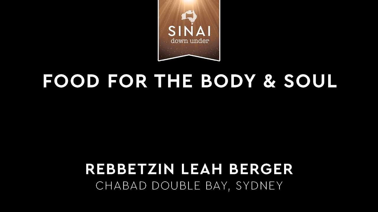 Food for the Body & Soul - Rebbetzin Leah Berger