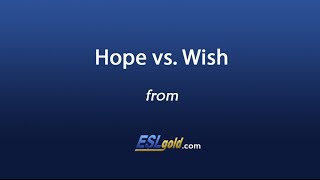 eslgold com hope vs wish video