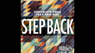 Chocolate Puma feat. Kriss Kriss - Step Back