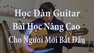 Học Đàn Guitar - Học Đàn Guitar Nâng Cao - Học Đàn Guitar Cho Người Mới Bắt Đầu (Solo)