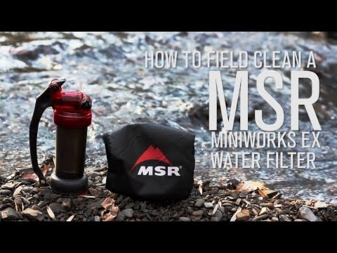 How to Field Clean a MSR Miniworks EX Water Filter