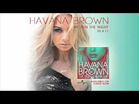 YouTube - Havana Brown- We Run The Night