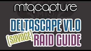 Deltascape V1.0 (Savage) Guide