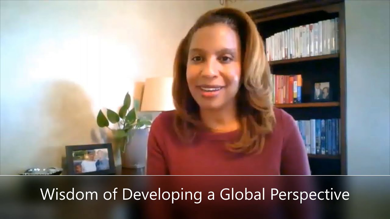 The wisdom of developing a global perspective (2 of 3)